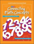 Connecting Math Concepts Level B, Student Assessment Book | McGraw Hill |
