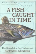 A Fish Caught in Time | Samantha Weinberg & Fourth Estate |