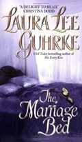 The Marriage Bed   Laura Lee Guhrke  