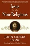 Jesus for the Non-Religious   John Shelby Spong  