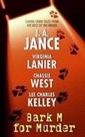 Bark M For Murder | Virginia Lanier ; Chassie West ; J. A Jance ; Lee Charles Kelley |
