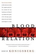 Blood Relation   Eric Konigsberg  