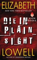 Die in Plain Sight   Elizabeth Lowell  