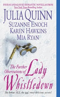 The Further Observations of Lady Whistledown | Julia Quinn ; Suzanne Enoch ; Karen Hawkins ; Mia Ryan |