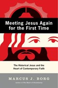 Meeting Jesus Again for the First Time   Marcus J. Borg  