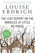 The Last Report on the Miracles at Little No Horse   Louise Erdrich  