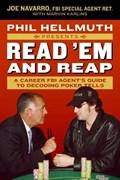 Phil Hellmuth Presents Read 'Em and Reap | Joe Navarro ; Marvin Karlins ; Phil Hellmuth Jr. |