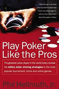 Play Poker Like the Pros | Phil Hellmuth Jr. |