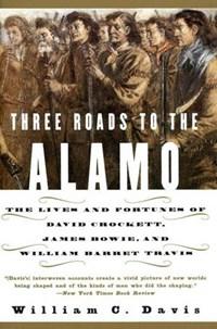 Three Roads to the Alamo | William C. Davis |