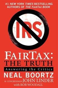 FairTax: The Truth | Neal Boortz ; John Linder |