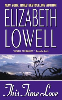 This Time Love | Elizabeth Lowell |
