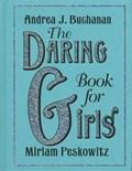 The Daring Book for Girls | Miriam Peskowitz ; Andrea J Buchanan |