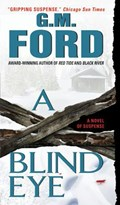 A Blind Eye | G.M. Ford |