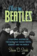 Meet the Beatles | Steven D Stark |