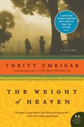 The Weight of Heaven   Thrity Umrigar  