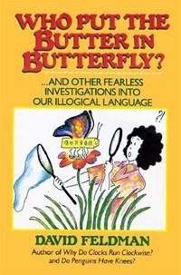 Who Put The Butter In Butterfly?   David Feldman  