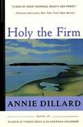 Holy the Firm   Annie Dillard  