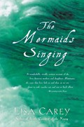 The Mermaids Singing | Lisa Carey |