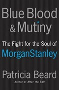 Blue Blood and Mutiny Revised Edition   Patricia Beard  