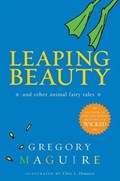 Leaping Beauty | Gregory Maguire |