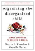 Organizing the Disorganized Child   Marcella Moran ; Martin L. Kutscher M.D.  