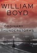 Ordinary Thunderstorms   William Boyd  