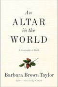 An Altar in the World   Barbara Brown Taylor  