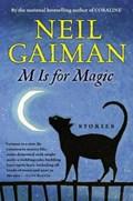 M Is for Magic   Neil Gaiman  