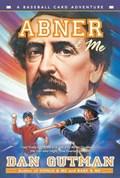 Abner & Me | Dan Gutman |