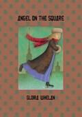 Angel on the Square | Gloria Whelan |