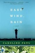 East Wind, Rain | Caroline Paul |
