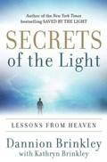 Secrets of the Light   Dannion Brinkley ; Kathryn Brinkley  