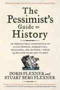 The Pessimist's Guide to History 3e   Doris Flexner ; Stuart Berg Flexner  