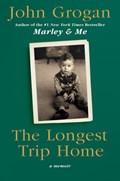The Longest Trip Home | John Grogan |