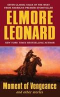 Moment of Vengeance and Other Stories   Elmore Leonard  