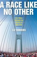 A Race Like No Other | Liz Robbins |