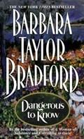 Dangerous to Know | Barbara Taylor Bradford |