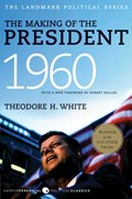 The Making of the President 1960 | Theodore H. White |