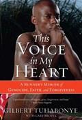 This Voice in My Heart   Gilbert Tuhabonye ; Gary Brozek  