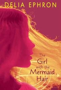 The Girl with the Mermaid Hair | Delia Ephron |