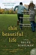 This Beautiful Life   Helen Schulman  