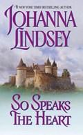 So Speaks the Heart   Johanna Lindsey  