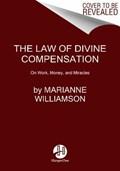 The Law of Divine Compensation   Marianne Williamson  