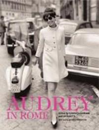 Audrey in rome | Luca Dotti ; Ludovica Damiani ; Sciascia Gambaccini |