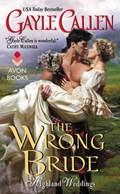 The Wrong Bride | Gayle Callen |