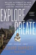 Explore/Create   Richard Garriott de Cayeux  