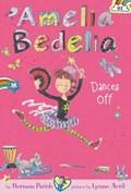 Amelia Bedelia Chapter Book #8: Amelia Bedelia Dances Off   Herman Parish  