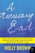 A Necessary End   Holly Brown  