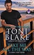 Take Me All the Way   Toni Blake  