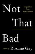Not That Bad | Roxane Gay |